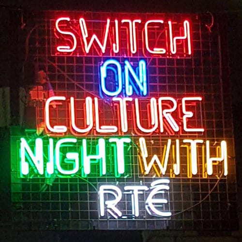 Neon sign for RTE - Switch on Culture Night